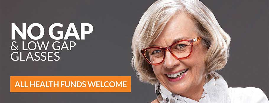 No gap and low gap glasses - all health funds welcome!